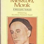 Book Review – Thomas Merton, Monk:  a Monastic Tribute